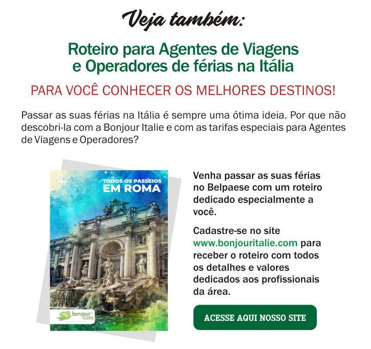 Roteiro AGENTES DE VIAGENS na ITÁLIA. Confira, cadastre-se e aproveite!