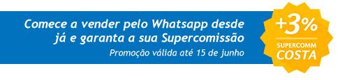 Comece a vender pelo Whatsapp e garanta a sua Supercomissão