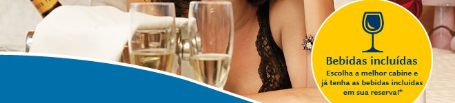 Bebidas Incluídas. Escolha a melhor cabine e já tenha as bebidas incluídas em sua reserva!