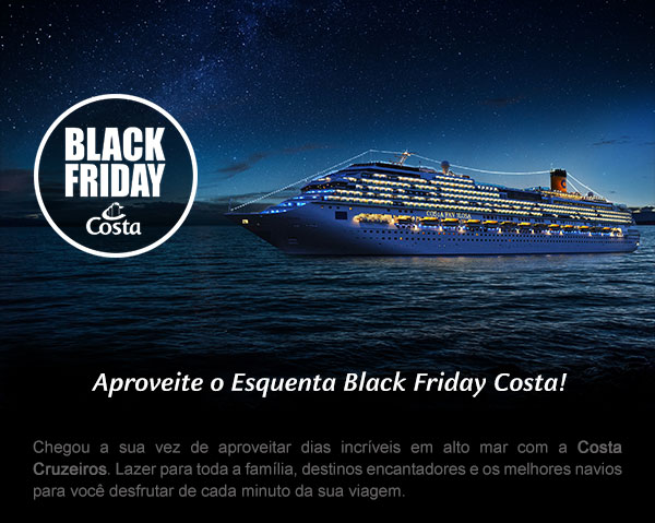 Aproveite a Black Friday Costa e curta momentos Únicos!