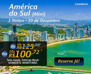 América do Sul (mini) 3 noites - 10 de Dezembro, por 10x R$100,72
