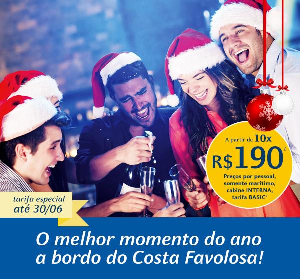 O melhor momento do ano a bordo do Costa Favolosa! A partir de 10x R$ 190¹ - Tarifa Especial até 30/06