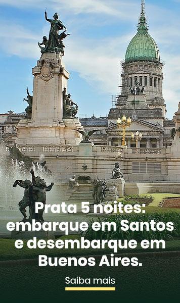 PRATA 5 NOITES: EMBARQUE EM SANTOS E DESEMBARQUE EM BUENOS AIRES.