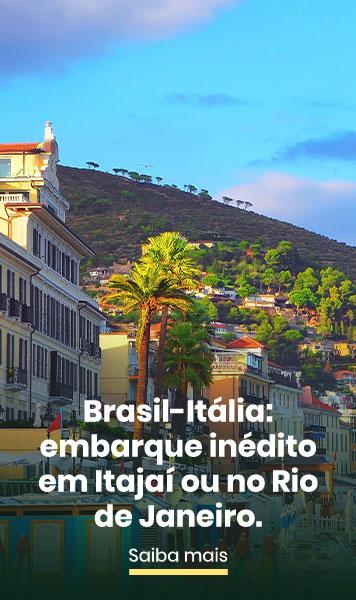BRASIL-ITÁLIA EMBARQUE INÉDITO EM ITAJAÍ OU NO RIO DE JANEIRO