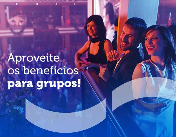 Aproveite os benefícios para grupos!
