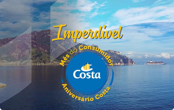 IMPERDÍVEL - MÊS DO CONSUMIDOR ANIVERSÁRIO COSTA