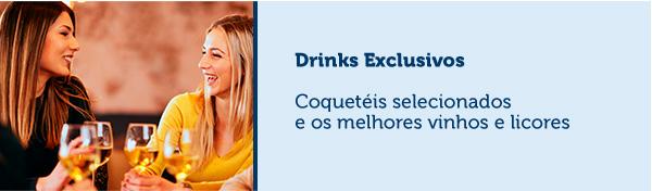 Drinks ExclusivosCoquetéis selecionadose os melhores vinhos e licores