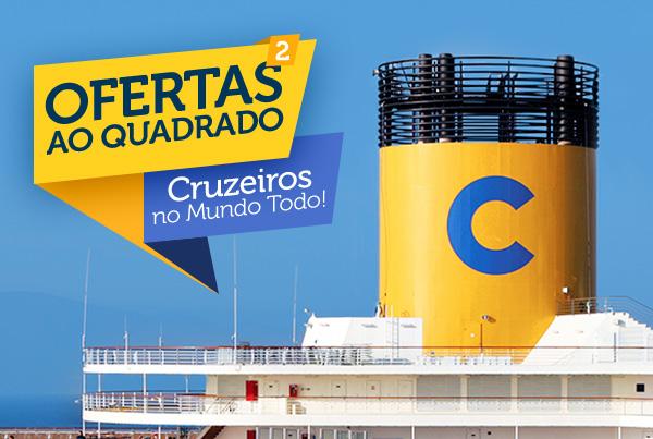 OFERTAS AO QUADRADO, CRUZEIROS NO MUNDO TODO!