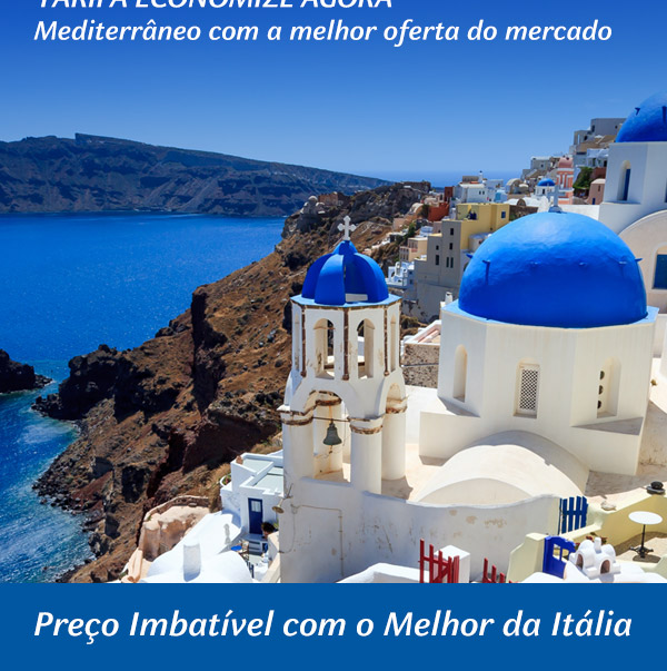 Mediterrâneo com a menor tarifa do mercado