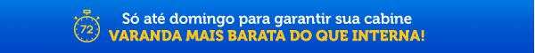 Só até domingo para garantir sua cabine, VARANDA MAIS BARATA DO QUE INTERNA!