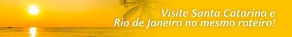 Visite Santa Catarina e Rio de Janeiro no mesmo roteiro!