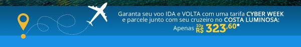 Garanta seu voo IDA e VOLTA com uma tarifa Cyber Week e parcele junto com seu cruzeiro no Costa Luminosa: Apenas 10x R$323,60