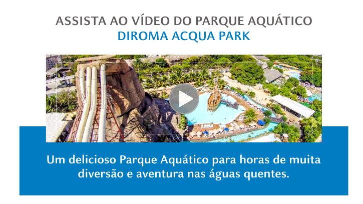 DIROMA ACQUA PARK - ASSISTA O VÍDEO
