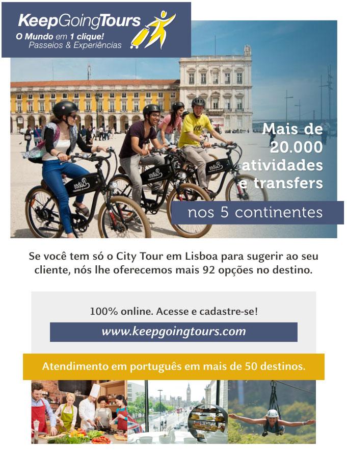MAIS DE 20.000 ATIVIDADES E TRANSFERS NOS 5 CONTINENTES  -  KEEP GOING TOURS - SURPREENDA O SEU CLIENTE!   www.keepgoingtours.com