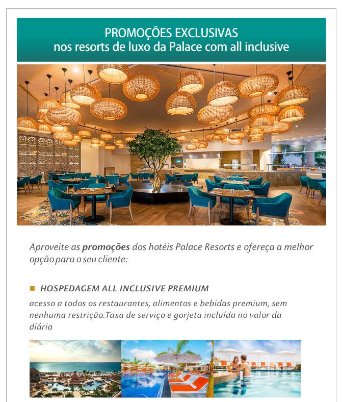 PROMOÇÕES EXCLUSIVAS nos Resorts de Luxo da Palace com All Inclusive