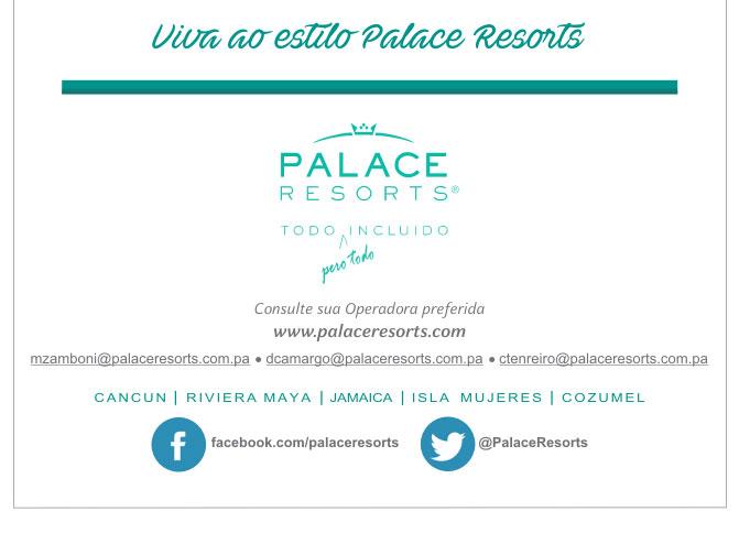 PALACE RESORTS - Viva ao estilo Palace Resorts  |  www.palaceresorts.com