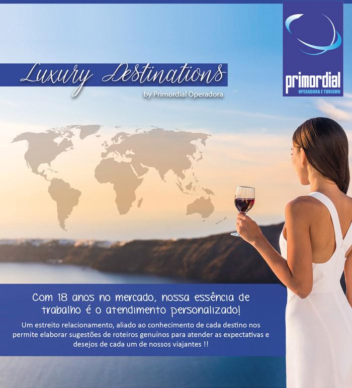 LUXURY DESTINATIONS  -  PRIMORDIAL OPERADORA  |  www.primordialoperadora.com.br