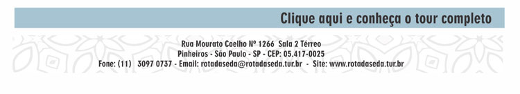 CONHEÇA O TOUR COMPLETO     ROTA DA SEDA - www.rotadaseda.tur.br