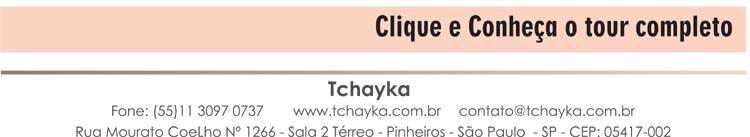 CLIQUE AQUI E CONHEÇA O TOUR COMPLETO - www.tchayka.com.br