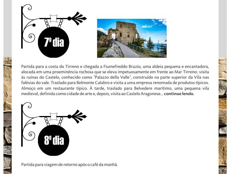 ENVIE UM E-MAIL PARA PEDIR O NOSSO CATÁLOGO COMPLETO     anapatricia@viajandoparaacalabria.com