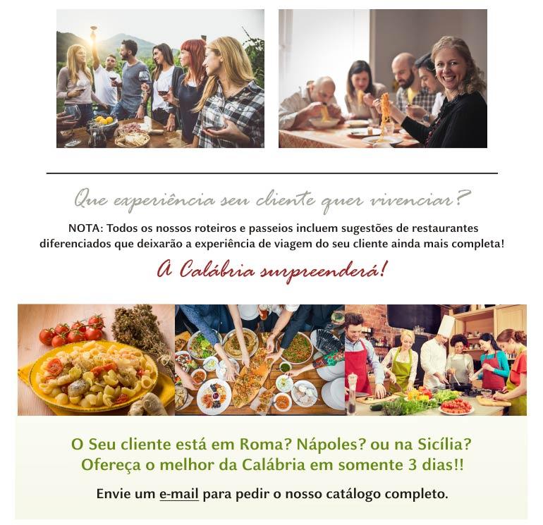 ENVIE UM E-MAIL PARA PEDIR O NOSSO CATÁLOGO COMPLETO  |  anapatricia@viajandoparaacalabria.com