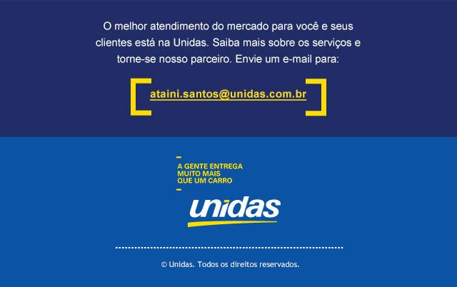 UNIDAS  |  CONTATO POR E-MAIL:  ataini.santos@unidas.com.br