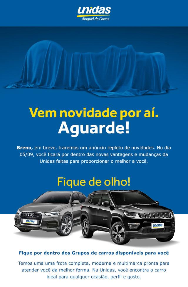 VEM NOVIDADES POR AÍ. AGUARDE!  -  UNIDAS - Aluguel de Carros em todo o Brasil